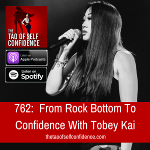From Rock Bottom To Confidence With Tobey Kai