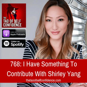 I Have Something To Contribute With Shirley Yang