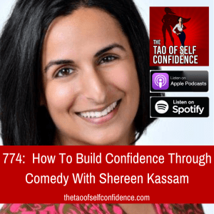 How To Build Confidence Through Comedy With Shereen Kassam