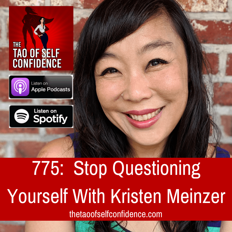 Stop Questioning Yourself With Kristen Meinzer