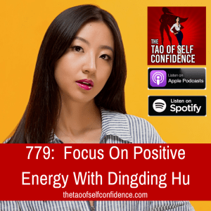 Focus On Positive Energy With Dingding Hu