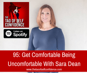 Get Comfortable Being Uncomfortable With Sara Dean