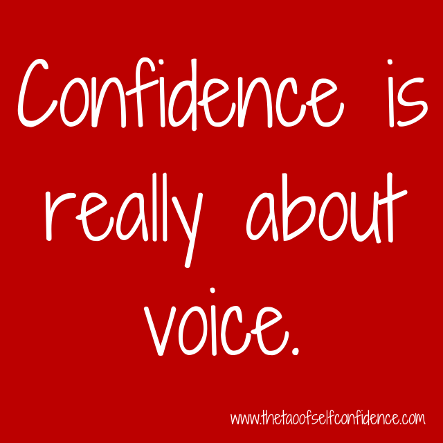 Confidence is really about voice.