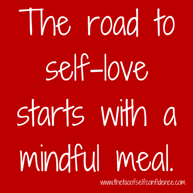 The road to self-love starts with a mindful meal.