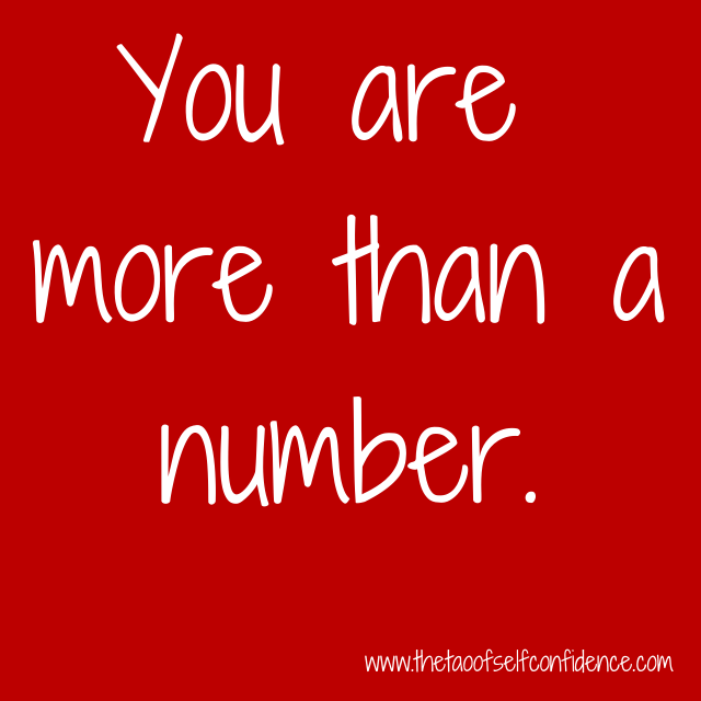 You are more than a number.