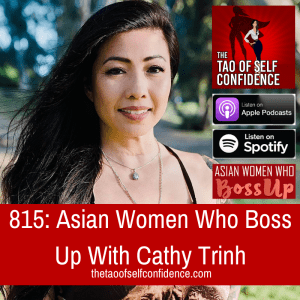 Asian Women Who Boss Up With Cathy Trinh