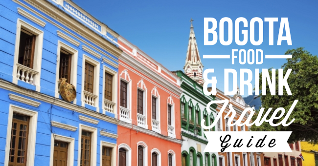 Bogota Food & Drink Travel Guide