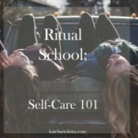 Ritual School: Self Care 101