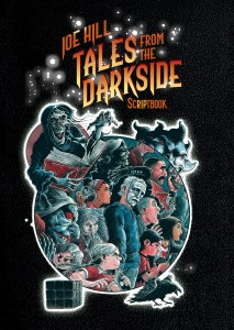 JOE HILL'S TERRIFYING SCRIPTS FOR TALES FROM THE DARKSIDE COLLECTED
