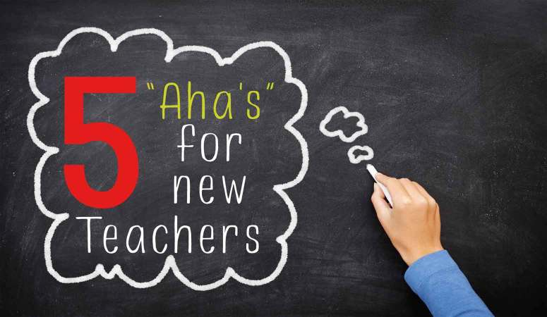 "Top ""Aha's"" For New Teachers"