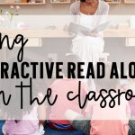 Using Interactive Read Alouds in Your Classroom