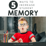 5 Ways to Increase Student Memory in Your Classroom