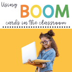 How to Use Boom Cards in the Classroom