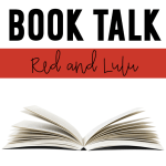 Red and Lulu {A Book Talk}