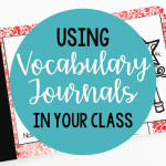Using Vocabulary Journals in the Classroom