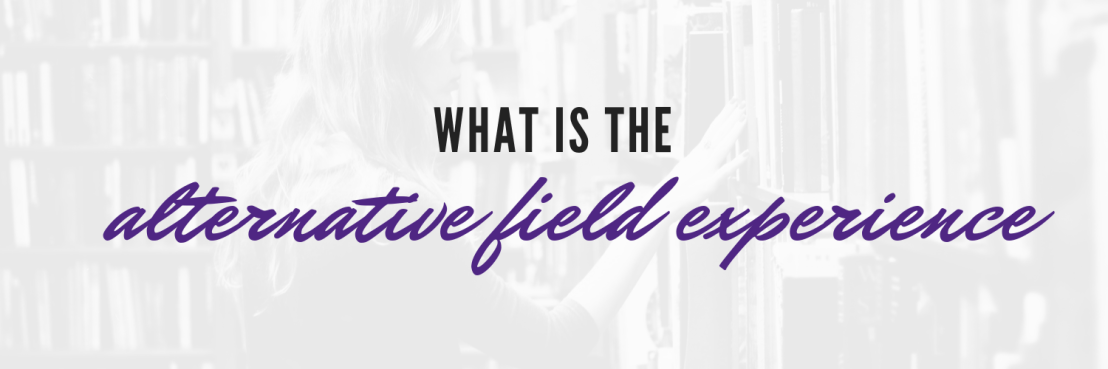what is the alternative field experience