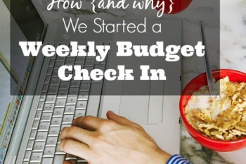 How {and why} We Started a Weekly Budget Check-in