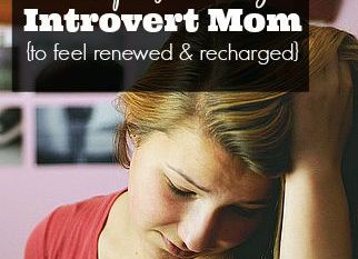 6 Tips for Every Introvert Mom {to feel renewed & recharged}