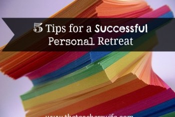 5 Tips for a Successful Personal Retreat
