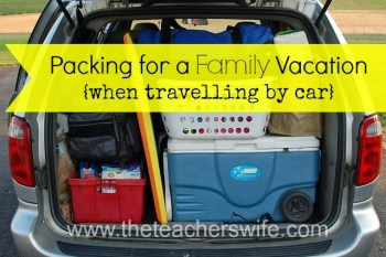 Packing for a Family Vacation {when travelling by car}