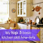 My Top 5 Basic Kitchen Skill How-To's