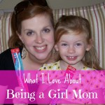 What I Love About Being a Girl Mom