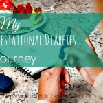 My Gestational Diabetes Journey