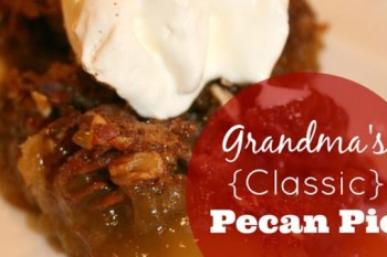 Grandma's {Classic} Pecan Pie