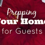 Prepping Your Home for Guests – Day 17