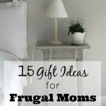 15 Gift Ideas for Frugal Moms
