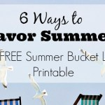 6 Ways to Savor Summer + FREE Summer Bucket List Printable