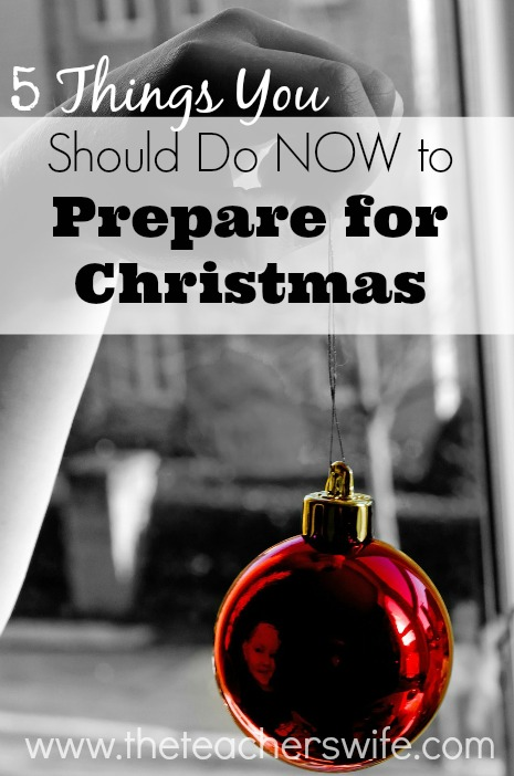 5 Things You Should Do NOW to Prepare for Christmas