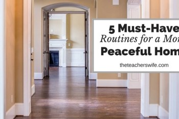 5 Must-Have Routines for a More Peaceful Home