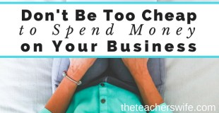 Don't Be Too Cheap to Spend Money on Your Business