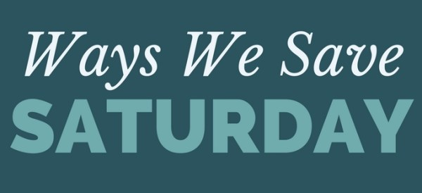 It's time for Ways We Save Saturday - where I share all the small and simple ways we save money throughout the week.