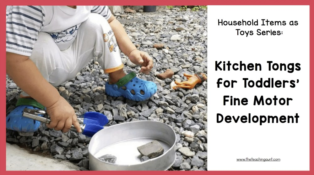 Household Items as Toys Series: Kitchen Tongs for Toddlers