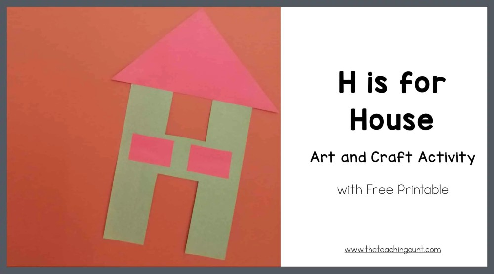 Wonderlijk H is for House Art and Craft - The Teaching Aunt UF-65