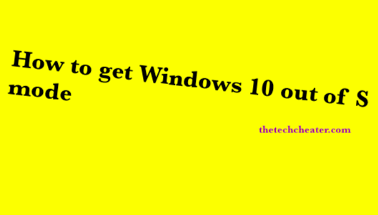 How to get Windows 10 out of S mode