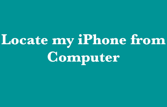 Locate my iPhone from Computer