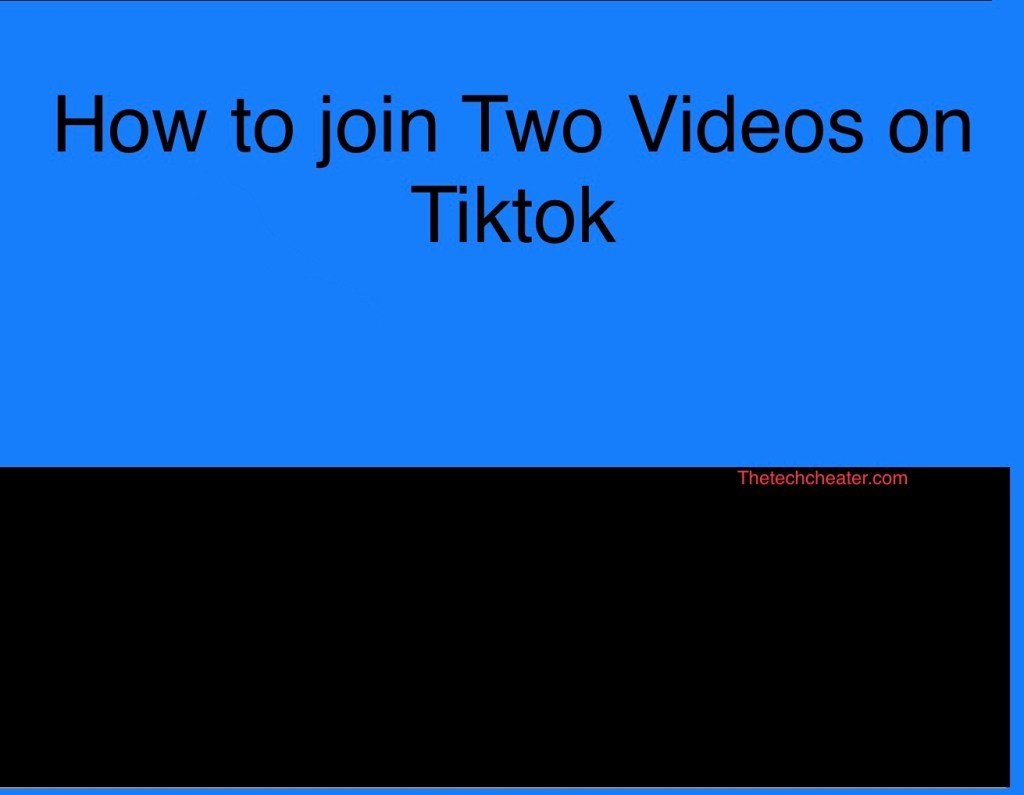 How to join two videos on tiktok