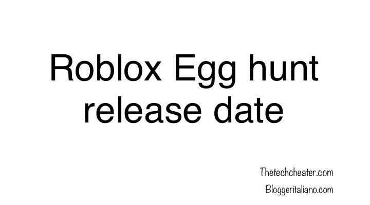 Roblox Egg hunt release date