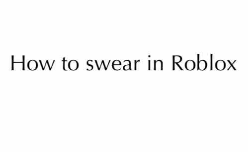 How to swear in Roblox