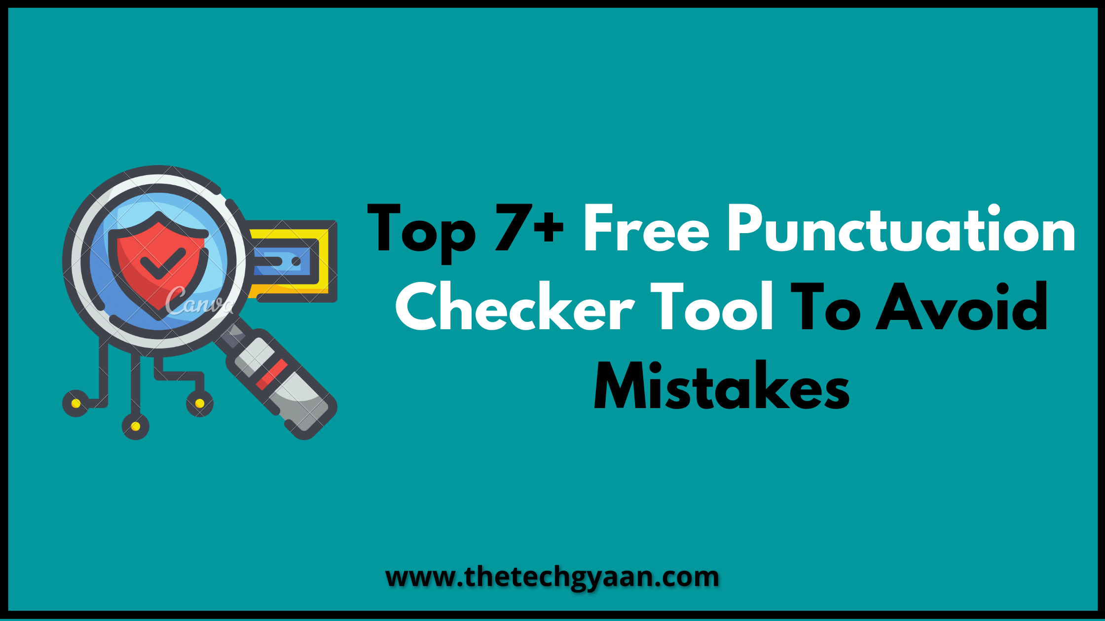 Top 7+ Free Punctuation Checker Tool To Avoid Mistakes