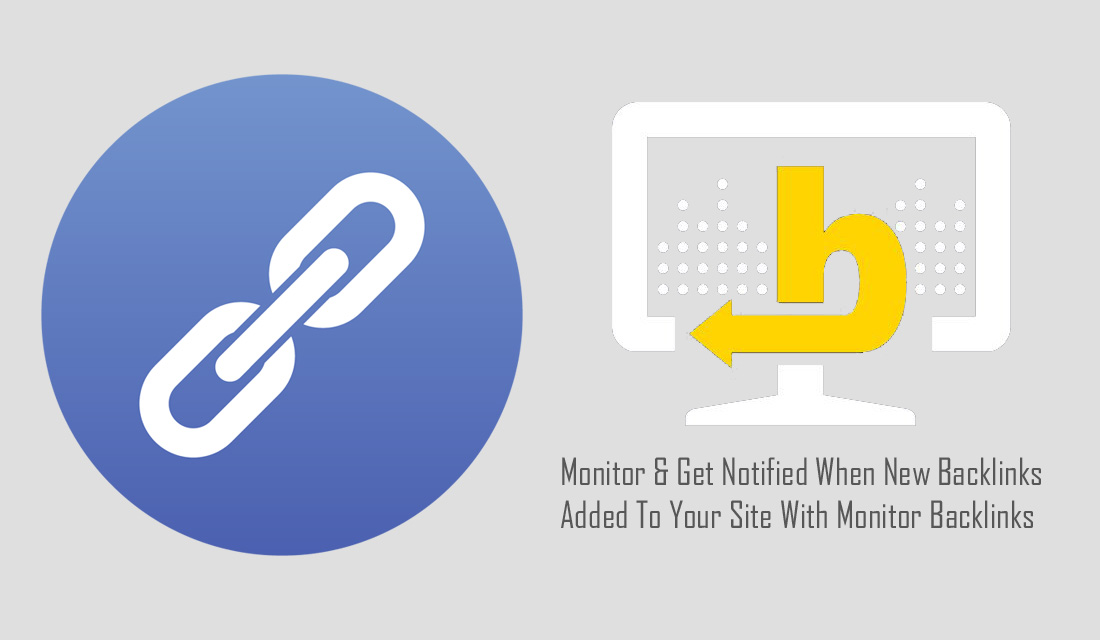 Monitor and Get Notified When New Backlinks Added To Your Site With Monitor Backlinks
