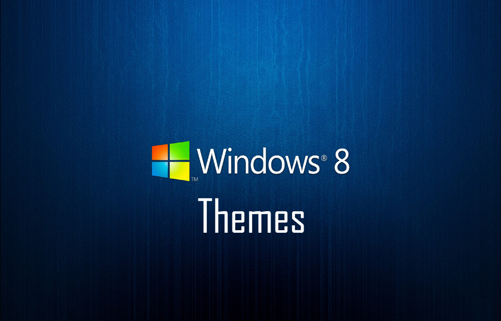 Top 20 Windows 8 Themes To Make Your Desktop Visually Super Cool