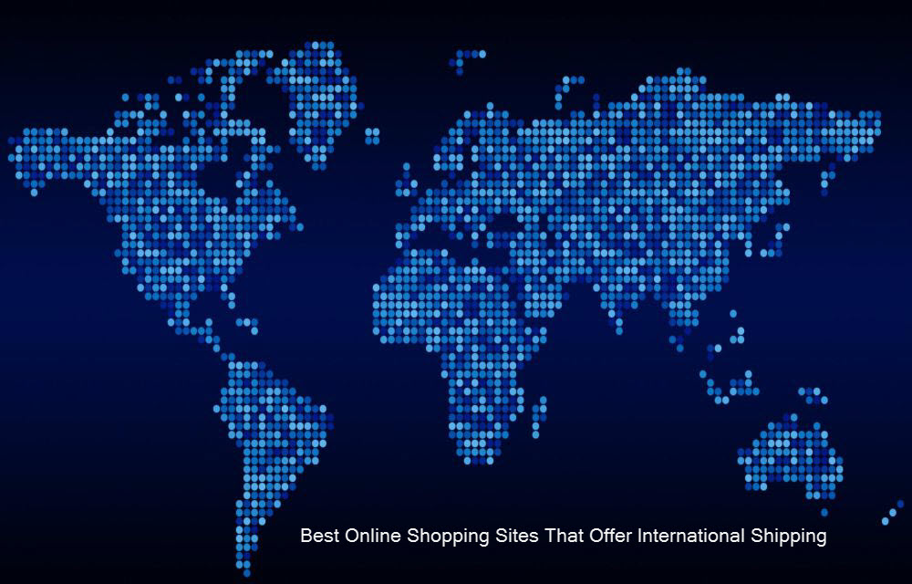 Best Online Shopping Sites That Offer International Shipping