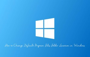 How to Change Default Program Files Folder Location in Windows
