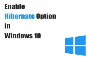 Enable Hibernate Option in Windows 10
