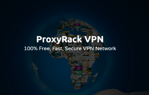 ProxyRack Free VPN Review: 100% Free, Fast, Secure VPN Network