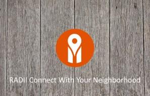 RADII Connect With Your Neighborhood